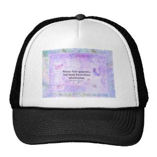 Never fear quarrels, but seek hazardous adventures trucker hat