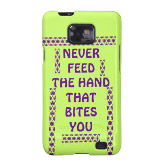 NEVER FEED THE HAND THAT BITES YOU Galaxy S2 Case