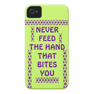NEVER FEED THE HAND THAT BITES YOU iPhone 4 Case