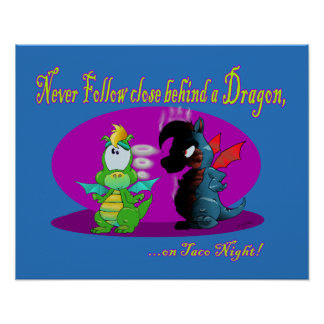 Never Follow Close behind a Dragon Print