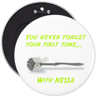 Never forget 1st time with Nessa Badge Pin