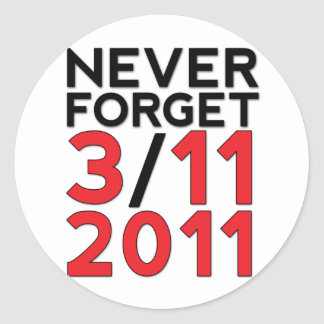 Never Forget 3-11-2011 Classic Round Sticker