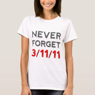 Never Forget 3-11-2011 T-Shirt