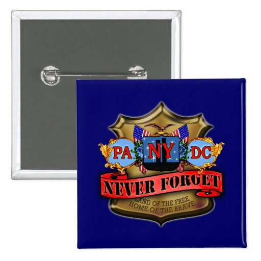 Never Forget 9/11 Badge Style Design Button