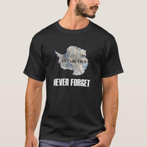 Never Forget Antarctica Dark T_Shirt