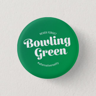 Never Forget Bowling Green Button