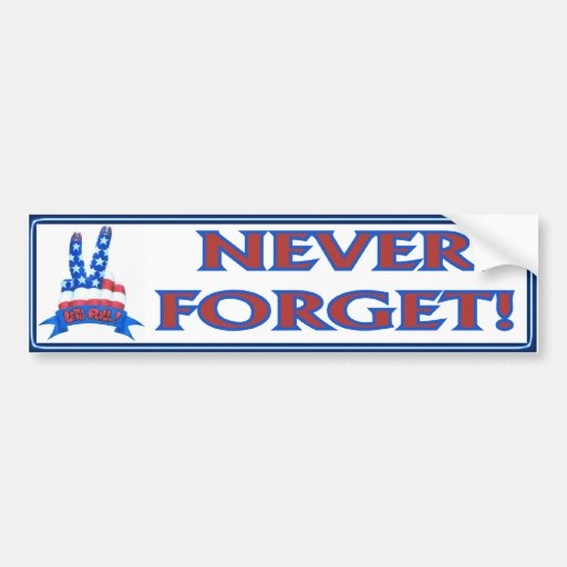 Never Forget Bumper Stickers
