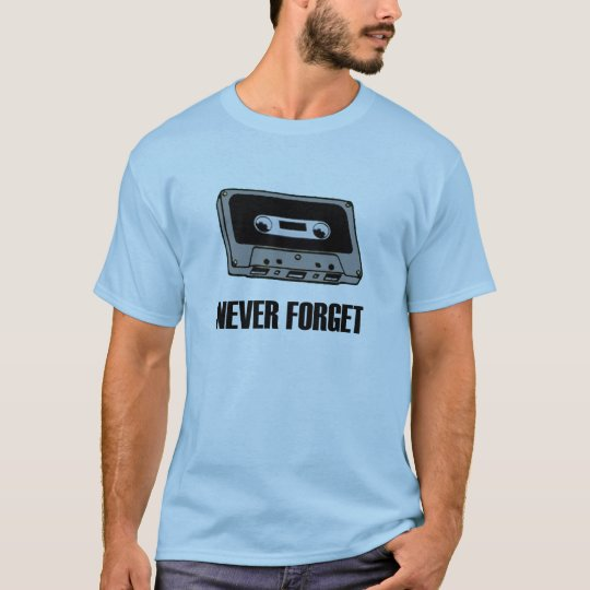 Never Forget Cassette Tape T-Shirt