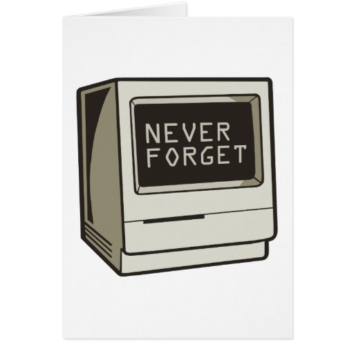 Never Forget Computer Card
