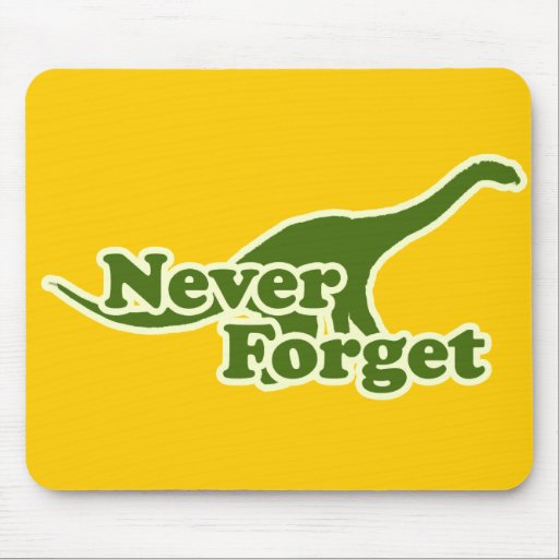 Never Forget Dinosaurs Mouse Pad