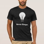 Never Forget Incandescent - Dark T-Shirt