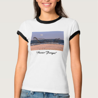 """""""Never Forget"""" Ladies T-Shirt"""