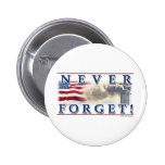 Never Forget T Shirt Pinback Button