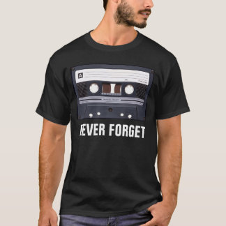 NEVER FORGET TAPE T-Shirt