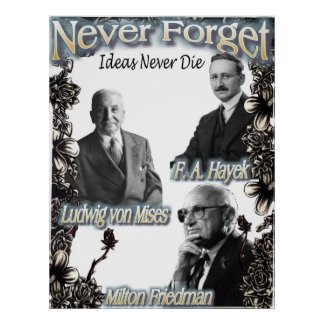 Never Forget the Austrians Hayek, Friedman, Mises Poster