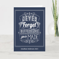 Never Forget The Difference You've Made Card