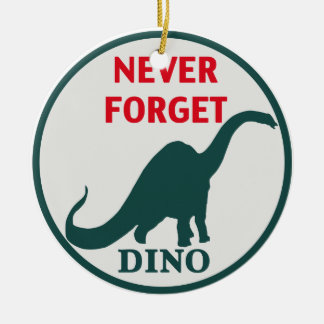 Never Forget the Dinosaur. Ornament