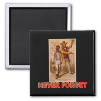 Never Forget the Shame of Slavery T-shirts 2 Inch Square Magnet