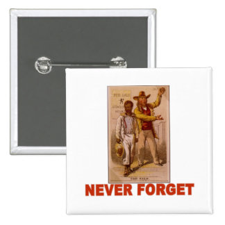 Never Forget the Shame of Slavery T-shirts Pinback Button