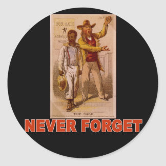 Never Forget the Shame of Slavery T-shirts Classic Round Sticker