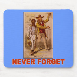 Never Forget the Shame of Slavery T-shirts Mousepad