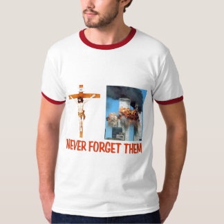 NEVER FORGET THEM T-Shirt