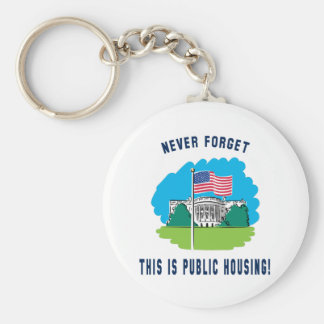 Never forget - this is public housing too! basic round button keychain