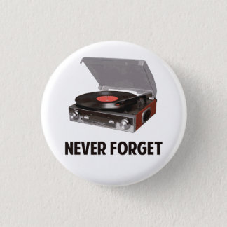 Never Forget Vinyl Record Players Button