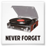 Never Forget Vinyl Record Players Photo Print