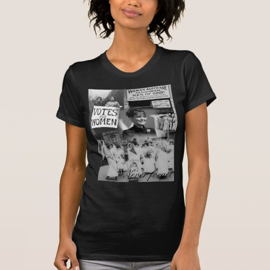 Never Forget - Women's Suffrage Palin Shirt