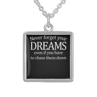 Never Forget Your Dreams Sterling Silver Necklace