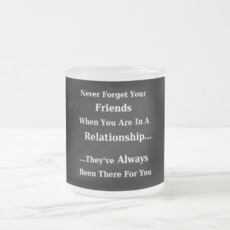 NEVER FORGET YOUR FRIENDS QUOTES SAYINGS FRIENDSHI MUG