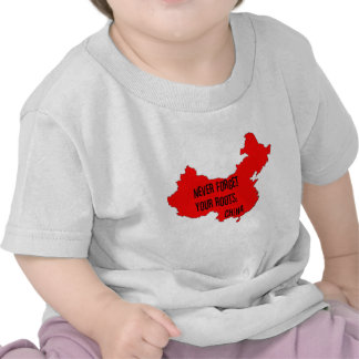 Never forget your roots: China T-shirt