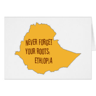 Never forget your roots: Ethiopia Card