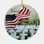 Never Forgotten - Memorial Day Ceramic Ornament