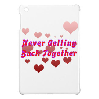 Never Getting Back Together Cover For The iPad Mini