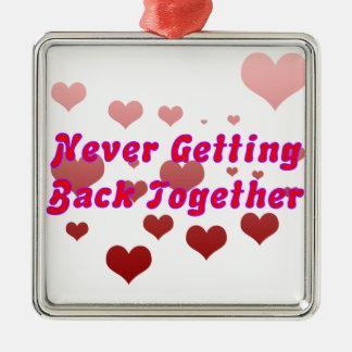 Never Getting Back Together Metal Ornament