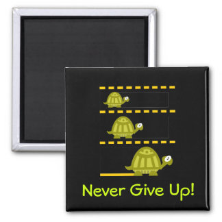 Never Give Up! 2 Inch Square Magnet