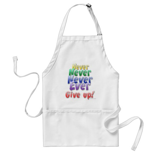 Never Give Up Adult Apron
