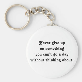Never give up. basic round button keychain
