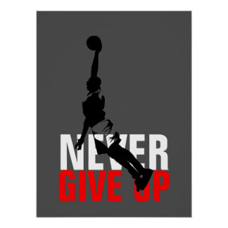 Never Give Up Basketball Inspirational Motivation Poster