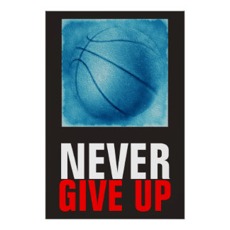 Never Give Up Blue Basketball Motivational Poster