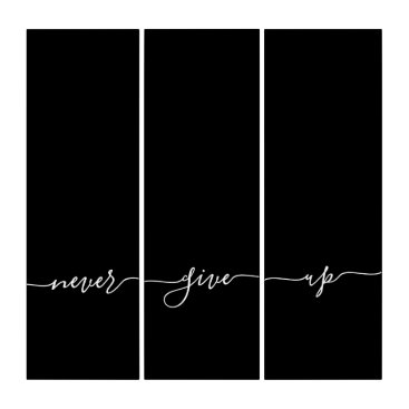 Never Give Up Calligraphy Quote Black White Triptych