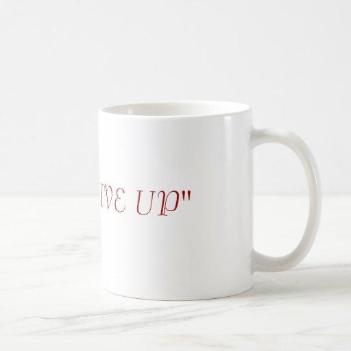 """Never give up"" Classic White Coffee Mug"