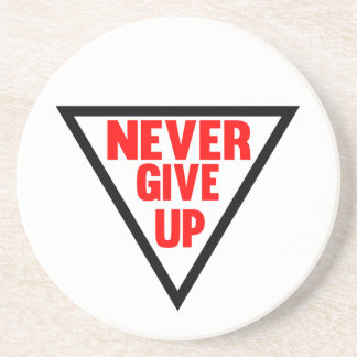 Never Give Up Drink Coasters
