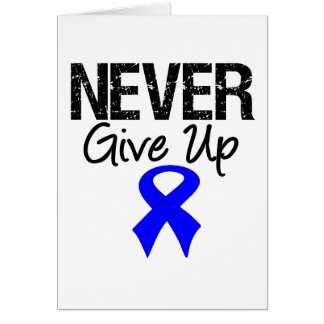 Never Give Up (Colon Cancer) Card