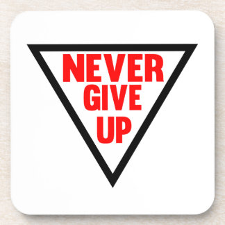 Never Give Up Drink Coaster