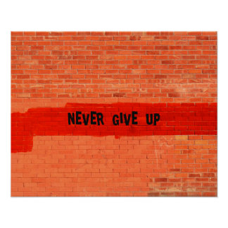 """Never Give Up"" Customizable Poster"