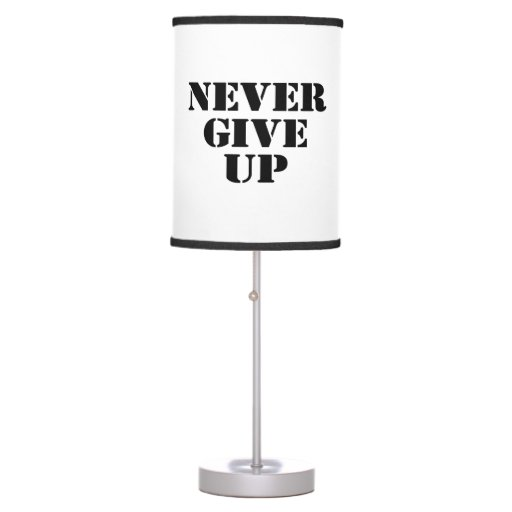 Never Give Up Desk Lamp