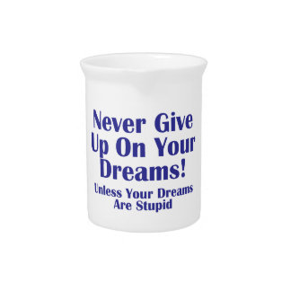 Never Give Up Drink Pitcher